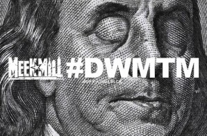 Meek Mill x Betrayl – For The Love of Money