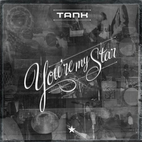 Tank_Youre_My_Star