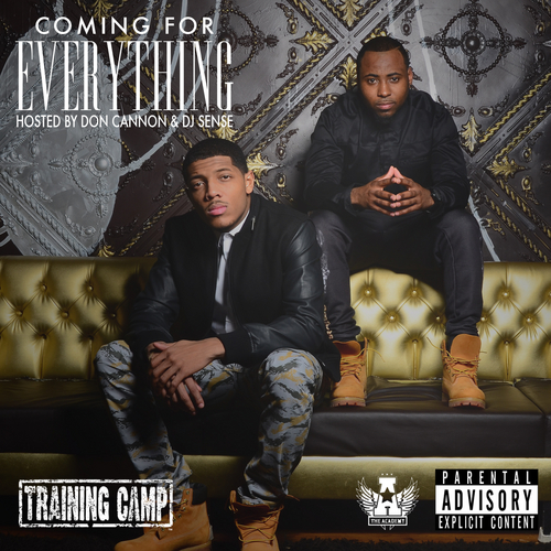 Training Camp Coming For Everything front large Training Camp   Coming For Everything (Mixtape) (Hosted by Don Cannon and Trendsetter Sense)