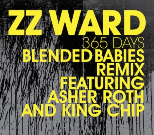 ZZ Ward Ft Asher Roth & King Chip – 365 Days (Blended Babies Remix)