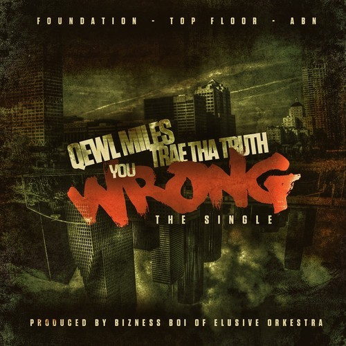 qewl-miles-feat-trae-tha-truth-you-wrong-prod-by-bizness-boi-of-elusive-orkestra.jpg