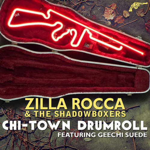 artworks 000074167830 vifa2n t500x500 Zilla Rocca & The Shadowboxers   Chi Town Drumroll ft. Geechi Suede (of Camp Lo)