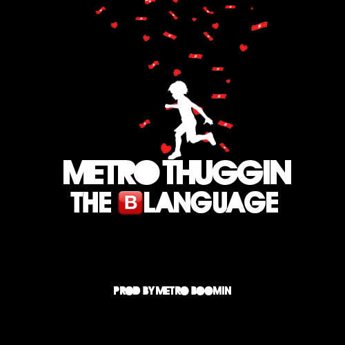 artworks 000074667783 cp9oay t500x500 Metro Thuggin (Young Thug x Metro Boomin)   The Blanguage
