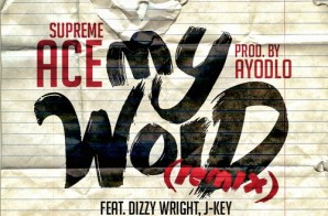 Supreme Ace – My Word (Remix) Ft. Dizzy Wright, J-Key & Like Of PacDiv (Prod. By AyoDlo)