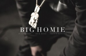 Puff Daddy – Big Homie feat. Rick Ross & French Montana