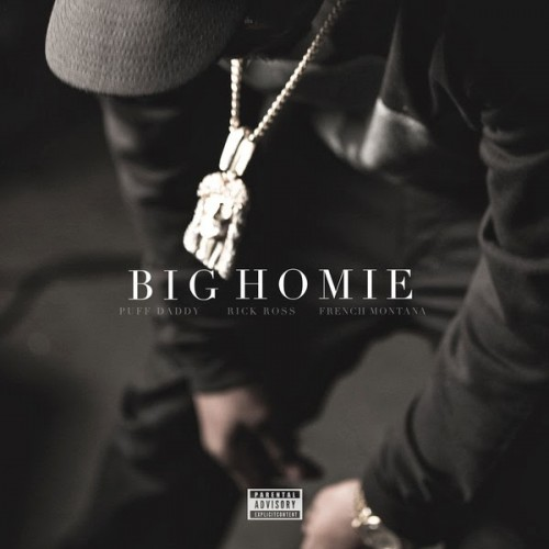 big homie Puff Daddy   Big Homie feat. Rick Ross & French Montana