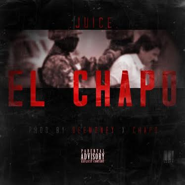 unnamed 12 Juice   El Chapo (Prod.By DeeMoney & Chapo)