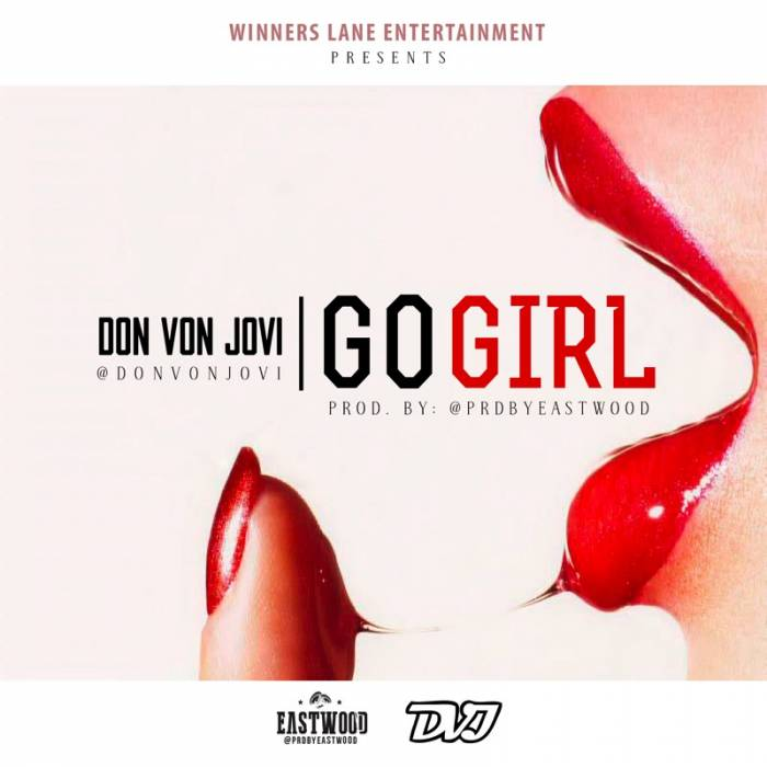 unnamed 18 Don Von Jovi   Go Girl (Prod. By Fly Boi Eastwood)