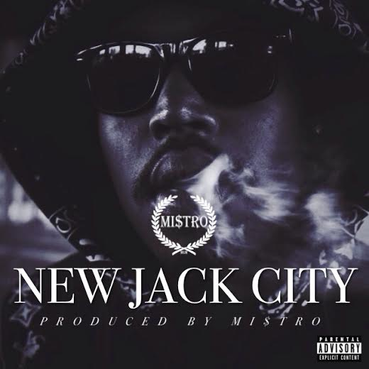 unnamed18 Mistro   New Jack City