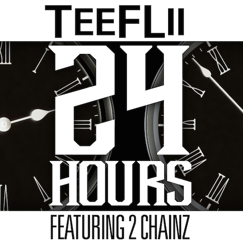 vnE14yn TeeFLii – 24 Hours Ft. 2 Chainz (Prod. By DJ Mustard)