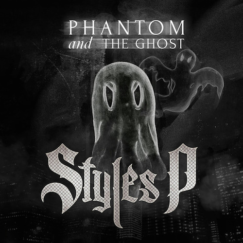 zNvzUoU Styles P – Phantom And The Ghost (Album Cover + Tracklist)