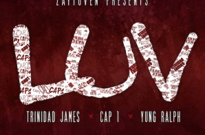 Zaytoven – Luv ft. Trinidad James, Cap 1 & Yung Ralph