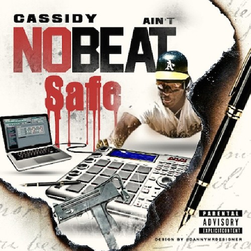 9SVgFeG Cassidy – Aint No Beat Safe