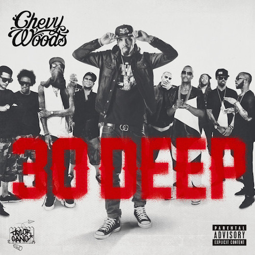 BlDWhoY Chevy Woods – 30 Deep