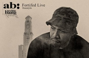 Archie Bang – Fortified Live (Freestyle)