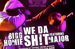 Bigg Homie – We Da Shit Ft. Major