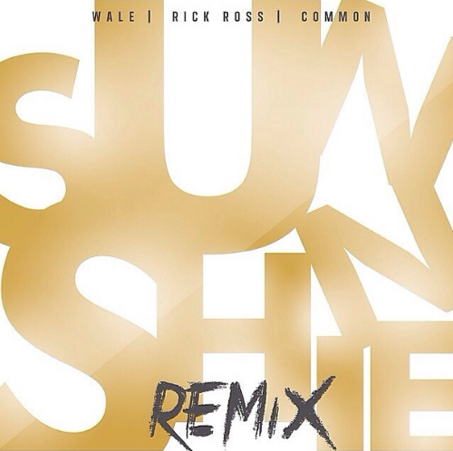 Wale Sunshine Remix Wale   Sunshine (Remix) Ft. Rick Ross & Common