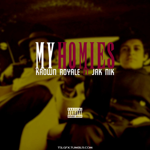 artworks 000076152351 xvn0lp t500x500 Krown Royale   My Homies Ft. Jak Nik