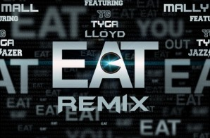 Mally Mall – Eat (Remix) Ft. Tyga, YG & Lloyd (Prod. By The Audibles & Ty Dolla $ign)