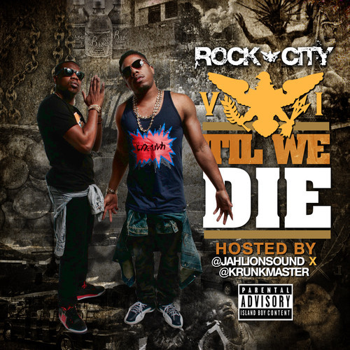 rock-city-vi-til-i-die-mixtape-hosted-by-jahlion-sound-krunkmaster.jpg