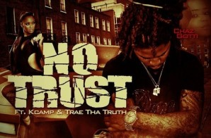 Chaz Gotti x K Camp x Trae Tha Truth – No Trust (Prod. by London on Da Track)