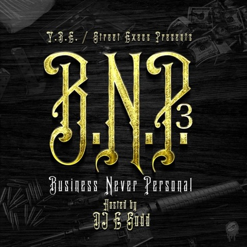 M.O.S   Business Never Personal 3 (Mixtape) (Hosted by DJ E Sudd)