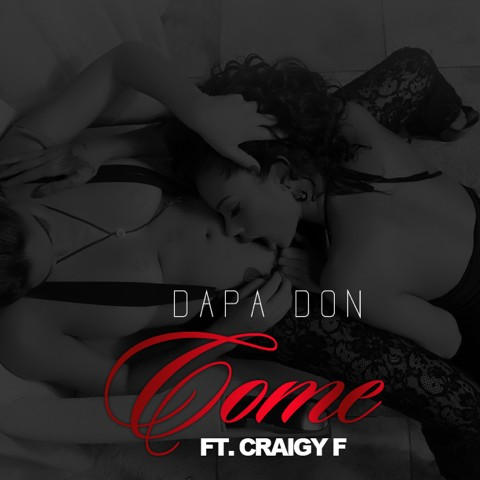 photo 1 Dapa Don   Come Ft. Craigy F