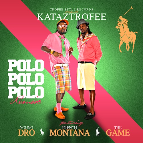 kataztrofee-x-french-montana-x-the-game-x-young-dro-polo-polo-polo-remix.jpg