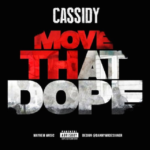 rNZpVH9 Cassidy – Move That Dope (Freestyle)