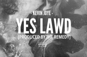 Kevin Joye – Yes Lawd (Prod. By The Remedy)