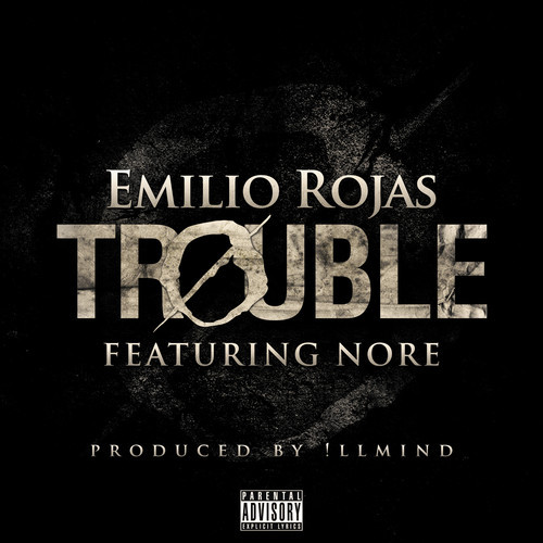 trouble Emilio Rojas   Trouble Ft. Nore (Prod. By !llmind)