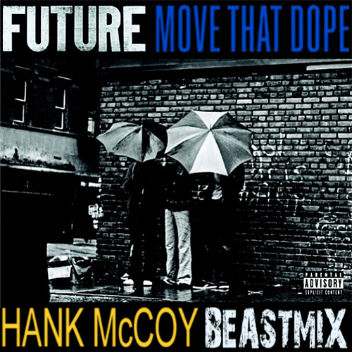 hank-mccoy-move-that-dope-beastmix.jpg