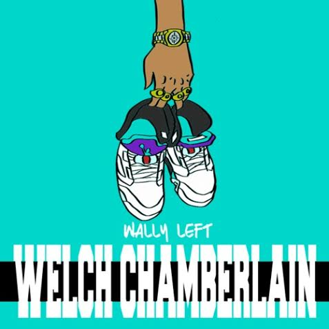 unnamed17 Wally Left   Welch Chamberlain (Prod. By Rome Clientel)