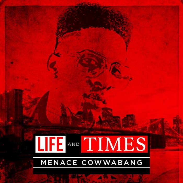 Menace Cowwabang   Life and Times of Menace Cowwabang (Mixtape)