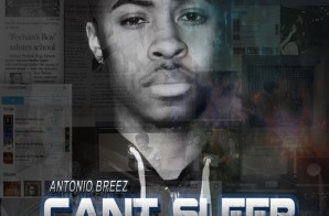 Antonio Breez – Cant Sleep (Video) (Premiere)