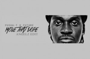 Future x Pusha T – Move That Dope (Angelz Mix)