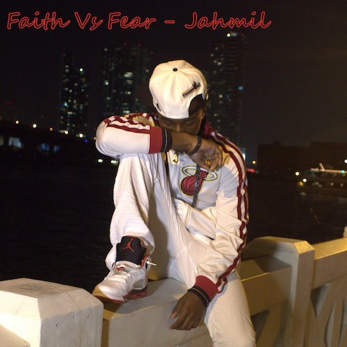 Jahmil -  Faith vs. Fear