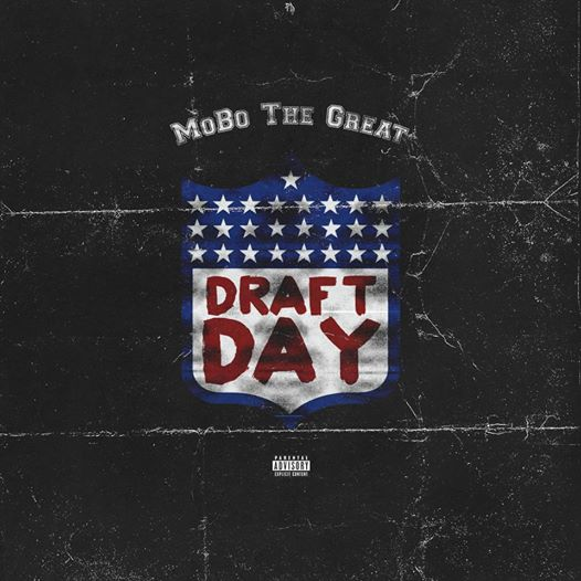 MoBo The Great Draft Day  MoBo The Great   Draft Day (Freestyle)