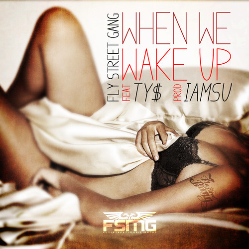 artworks 000041843938 mzi6n1 t500x500 Fly Street Gang x Ty Dolla $ign   When We Wake Up
