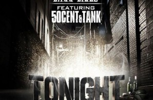 50 Cent & Tank Assist Choo Biggz On A Fresh New Party Record Entitled 'Tonight' !!