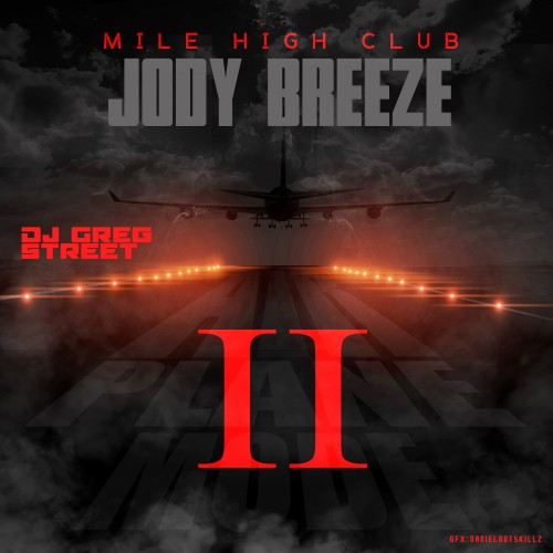 cover4 Jody Breeze   Airplane Mode II (Mixtape) (Hosted by Greg Street)