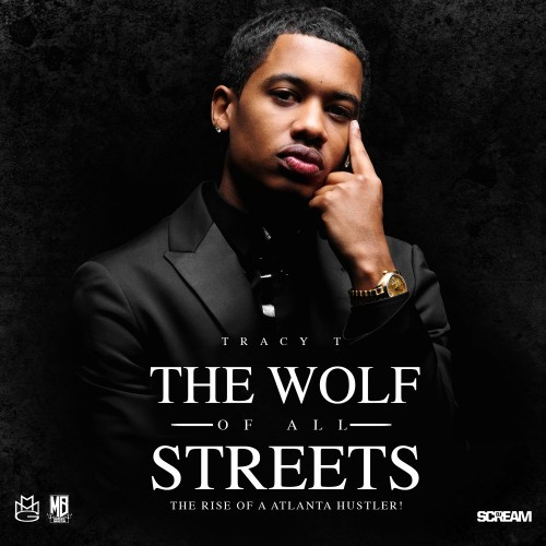 tracy-t-wolf-of-all-streets-rise-of-a-atlanta-hustler-mixtape-hosted-by-dj-scream.jpg