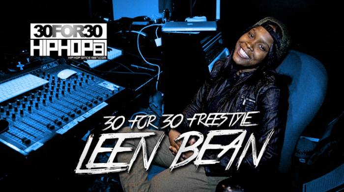 [Day 11] Leen Bean - 30 For 30 Freestyle (Video)