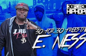 [Day 5] E. Ness – 30 For 30 Freestyle (Video)