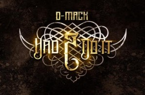 D-Mack – Had 2 Do It