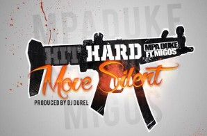 MPA Duke x Migos – Hit Hard Move Silent