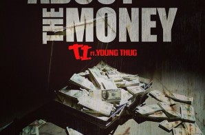 T.I. x Young Thug – About The Money