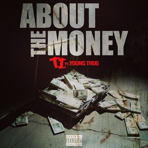 image 500x500 T.I. x Young Thug   About The Money