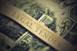 Young Roddy – Legal Tender Ft. Trademark Da Skydiver