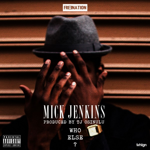 mickjenkins1 Mick Jenkins   Who Else